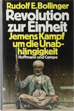Bollinger, Rudolf E. - Revolution zur Einheit - Jemens Kampf um die Unabhängigkeit