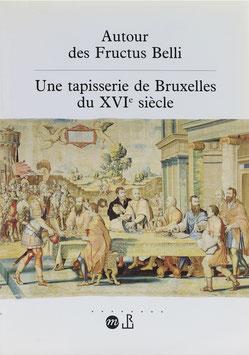 Autour des Fructus Belli - Une tapisserie de Bruxelles du XVIe siècle