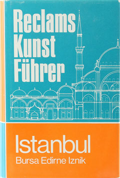 Restle, Marcell - Istanbul - Bursa - Edirne - Iznik - Baudenkmäler und Museen