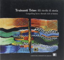 Trainanti Trine: fili ricchi di storia - Compelling laces: Thraeds rich in history