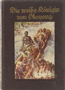 Steiner, P. - Die weiße Königin von Okoyong - Aus dem Leben der Missionarin Mary Slessor