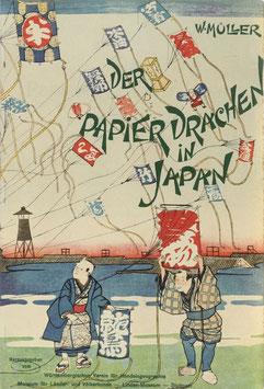 Müller, W. - Der Papierdrachen in Japan - Ein Beitrag zur Kenntnis altjapanischer Flugversuche