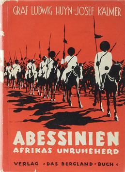 Huyn, Graf Ludwig und Kalmer, Josef - Abessinien - Afrikas Unruhe-Herd