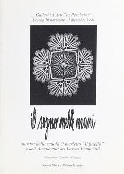 """Il sogno nelle mani - Mostra della scuola di merletto """"il fusello"""" e dell' Accademia dei Lavori Femminili"""