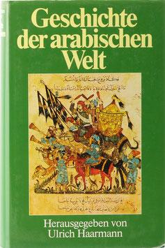 Haarmann, Ulrich (Hrsg.) - Geschichte der arabischen Welt