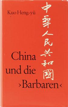 """Kuo Heng-yü - China und die """"Barbaren"""" - Eine geistesgeschichtliche Standortbestimmung"""