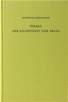 Schliemann, Heinrich - Ithaka, der Peleponnes und Troja - Archäologische Forschungen
