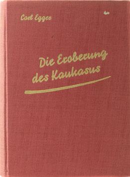 Egger, Carl - Die Eroberung des Kaukasus