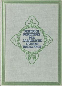 Perzynski, Friedrich - Der japanische Farbenholzschnitt