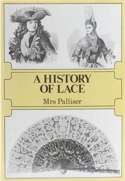 Palliser, Bury - History of Lace - Entirely revised, re-written, and enlarged under the editorship of M. Jourdain and Alice Dryden