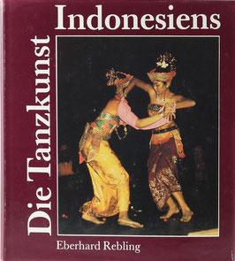 Rebling, Eberhard - Die Tanzkunst Indonesiens