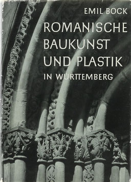 Bock, Emil - Romanische Baukunst und Plastik in Württemberg - Ein Kapitel Kulturgeschichte in Bildern