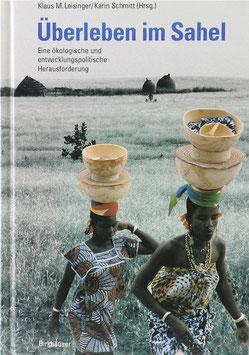 Leisinger, Klaus M. und Schmitt, Karin (Hrsg.) - Überleben im Sahel - Eine ökologische und entwicklungspolitische Herausforderung