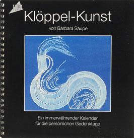 Saupe, Barbara - Klöppel-Kunst - Ein immerwährender Kalender für die persönlichen Gedenktage