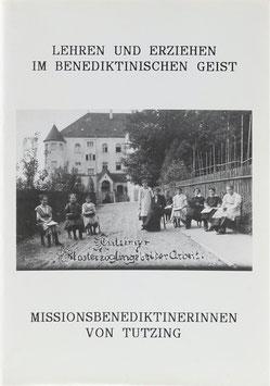Lehren und Erziehen im Benediktinischen Geist - Rückblick auf ein Jahrhundert missionarischen Dienst in Kindergarten und Schule - 1891 bis 1992