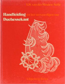 Meulen-Nulle, L. W. van der - Handleiding tot het vervaardigen van Duchessekant - Herschreven door Zus Boelaars