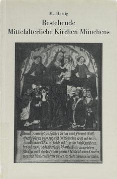 Hartig, Michael - Bestehende mittelalterliche Kirchen Münchens (mit Ausnahme der Frauenkirche)