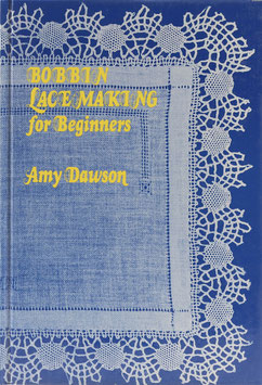 Dawson, Amy - Bobbin Lacemaking for Beginners