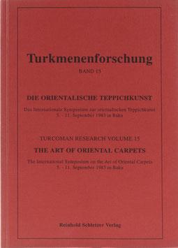 Die orientalische Teppichkunst - Materialien des Internationalen Symposiums zur orientalischen Teppichkunst
