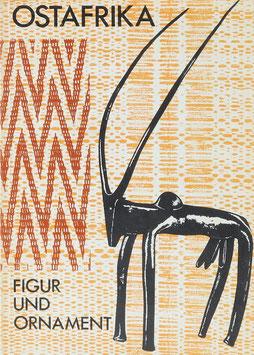 Gagern, Axel Freiherr von, Koloss, Hans-Joachim u. Lohse, Wulf - Ostafrika - Figur und Ornament