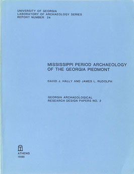 Hally, David J. und Rudolph, James L. - Mississippi Period Archaeology of the Georgia Piedmont