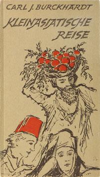 Burckhardt, Carl J. - Kleinasiatische Reise