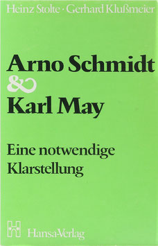 Schmidt, Arno, Stolte, Heinz und Klußmeier, Gerhard - Arno Schmidt & Karl May - Eine notwendige Klarstellung