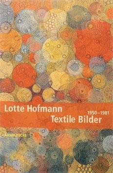 Jecht, Heidrun - Lotte Hofmann - Textile Bilder 1950-1981