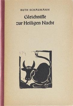 Schaumann, Ruth - Gleichnisse zur Heiligen Nacht
