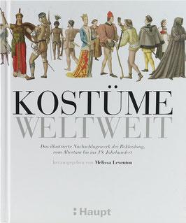 Leventon, Melissa (Hrsg.) - Kostüme weltweit - Das illustrierte Nachschlagewerk der Bekleidung vom Altertum bis ins 19. Jahrhundert