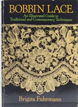 Fuhrmann, Brigita - Bobbin Lace - An Illustrated Guide to Traditional and Contemporary Techniques