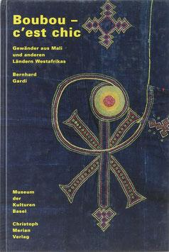 Gardi, Bernhard - Boubou - c'est chic - Gewänder aus Mali und anderen Ländern Westafrikas