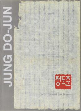 Jung Do-Jun - Schriftkunst aus Korea