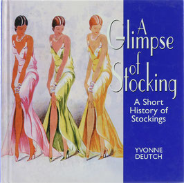 Deutch, Yvonne - A Glimpse of Stocking - A Short History of Stockings