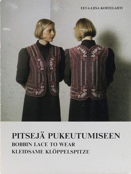 Kortelahti, Eeva-Liisa - Pitsejä Pukeutumiseen - Bobbin Lace to Wear - Kleidsame Klöppelspitze