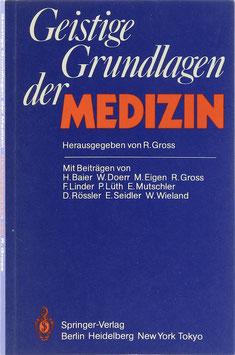 Gross, R. (Hrsg.) - Geistige Grundlagen der Medizin