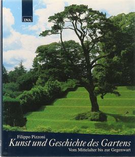 Pizzoni, Filippo - Kunst und Geschichte des Gartens - Vom Mittelalter bis zur Gegenwart