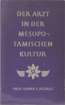 Sigerist, Henry E. - Der Arzt in der mesopotamischen Kultur