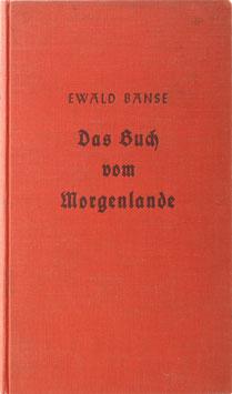 Banse, Ewald - Das Buch vom Morgenlande - Einführung und Gestaltung