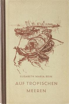 Rein, Elisabeth M. - Auf tropischen Meeren
