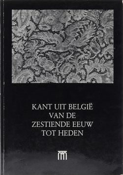 Coppens, Marguerite - Kant uit Belgie van de zestiende eeuw tot heden - Een keuze uit de verzameling van de Koninklijke Musea voor Kunst en Geschiedenis te Brussel