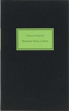 Feitknecht, Thomas - Hermann Hesse in Bern