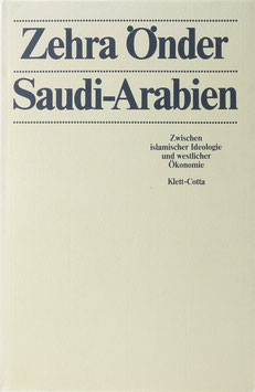 Önder, Zehra - Saudi-Arabien - Zwischen islamischer Ideologie und westlicher Ökonomie