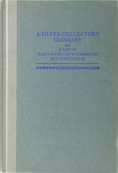French, Hollis - A Silver Collectors' Glossary and a List of Early American Silversmiths and their Marks