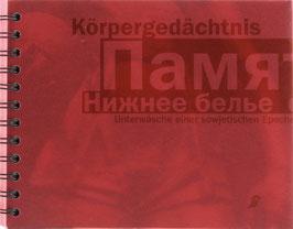 Körpergedächtnis - Unterwäsche einer sowjetischen Epoche