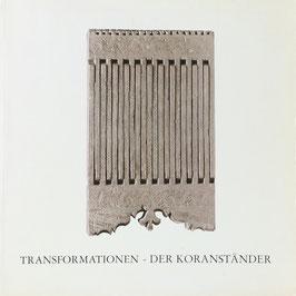Frembgen, Jürgen W. und Rößler, Elisabeth (Hrsg.) - Transformationen - Der Koranständer