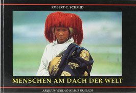 Schmid, Robert C. - Menschen am Dach der Welt