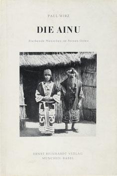Wirz, Paul - Die Ainu - Sterbende Menschen im Fernen Osten