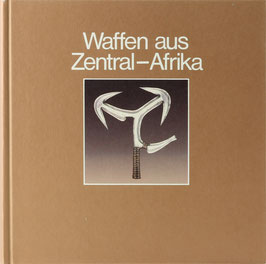 Agthe, Johanna und Strauß, Karin - Waffen aus Zentral-Afrika