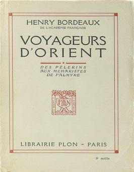 Bordeaux, Henry - Voyageurs d'Orient - Des Pèlerins aux Méharistes de Palmyre